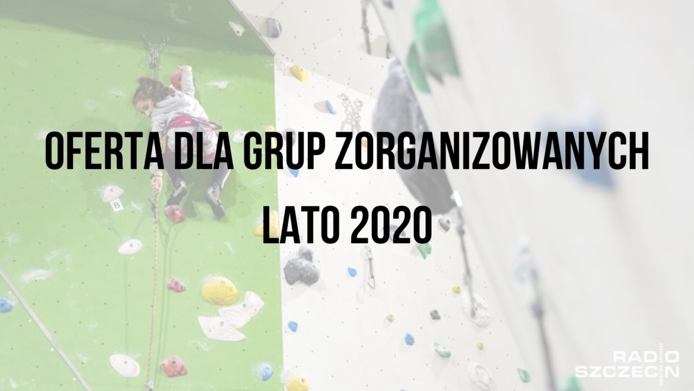 Oferta dla grup zorganziowanych w okresie LATO 2020.