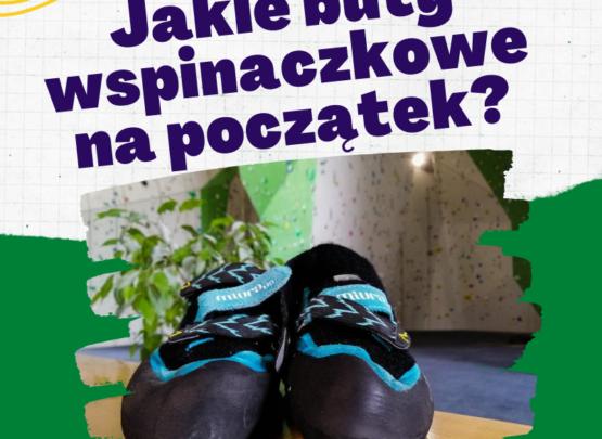 Jakie buty wspinaczkowe na początek?